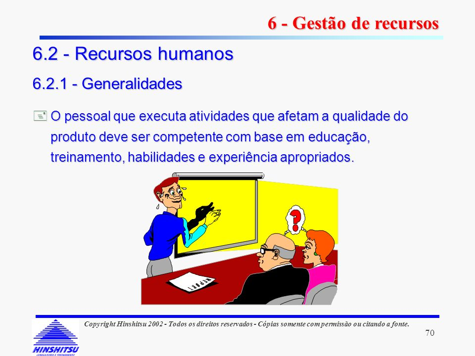 6 - Gestão de recursos 6.2 - Recursos humanos 6.2.1 - Generalidades