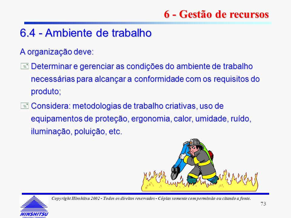 6 - Gestão de recursos 6.4 - Ambiente de trabalho A organização deve: