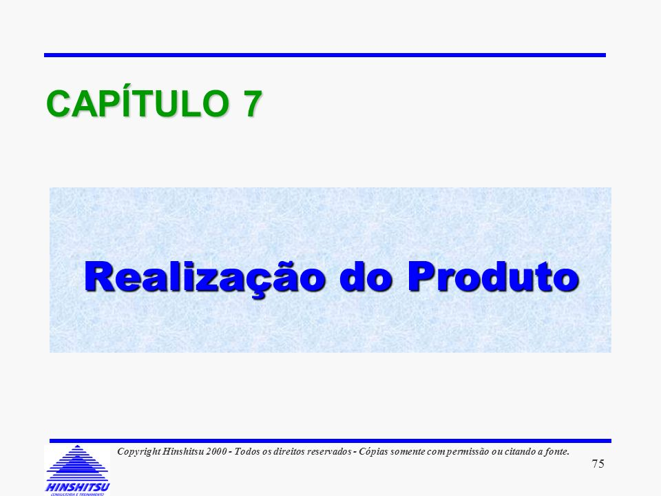 Realização do Produto CAPÍTULO 7 75 75