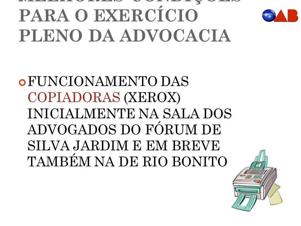 MELHORES CONDIÇÕES PARA O EXERCÍCIO PLENO DA ADVOCACIA
