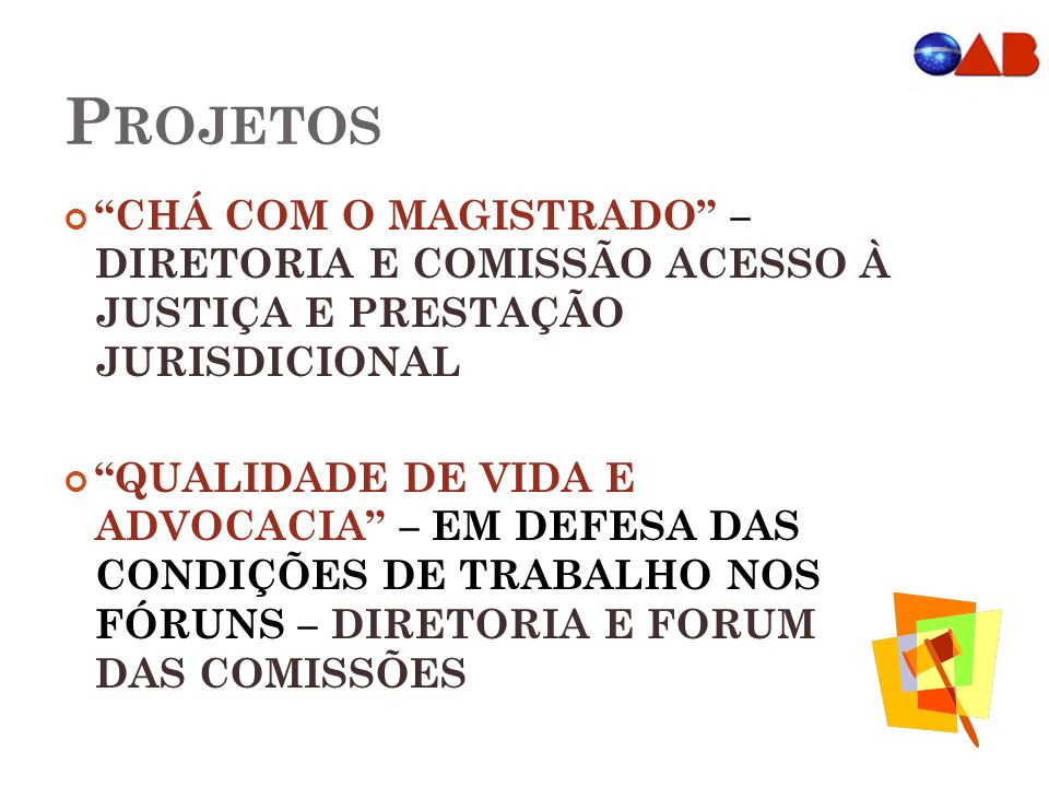 Projetos CHÁ COM O MAGISTRADO – DIRETORIA E COMISSÃO ACESSO À JUSTIÇA E PRESTAÇÃO JURISDICIONAL.