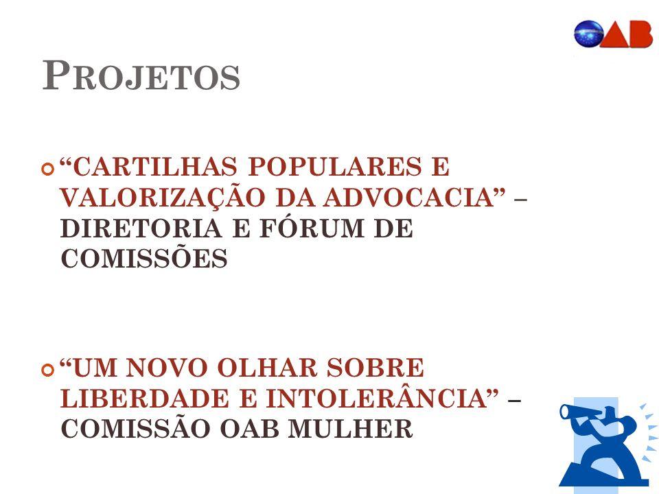 Projetos CARTILHAS POPULARES E VALORIZAÇÃO DA ADVOCACIA – DIRETORIA E FÓRUM DE COMISSÕES.
