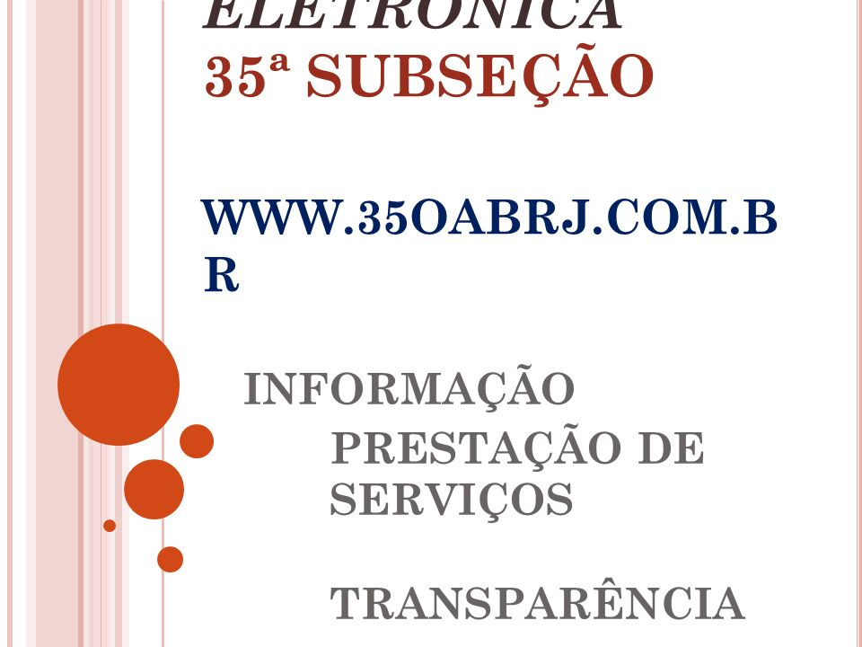 PÁGINA ELETRÔNICA 35ª SUBSEÇÃO WWW.35OABRJ.COM.BR
