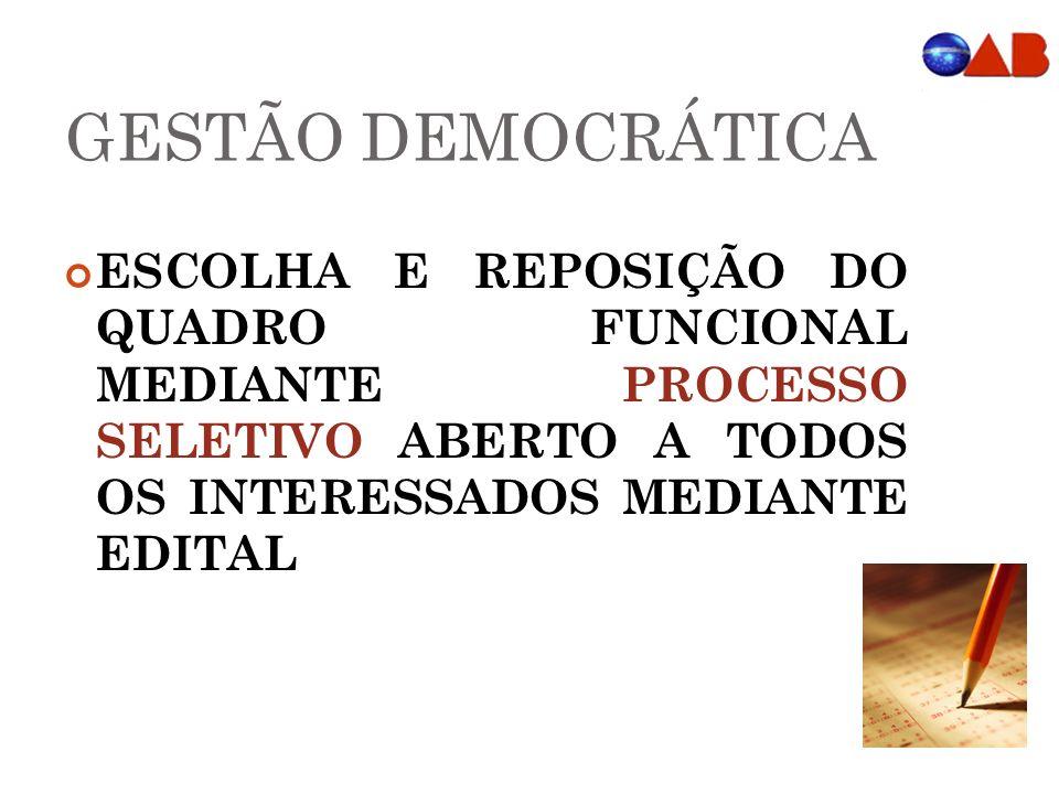 GESTÃO DEMOCRÁTICA ESCOLHA E REPOSIÇÃO DO QUADRO FUNCIONAL MEDIANTE PROCESSO SELETIVO ABERTO A TODOS OS INTERESSADOS MEDIANTE EDITAL.