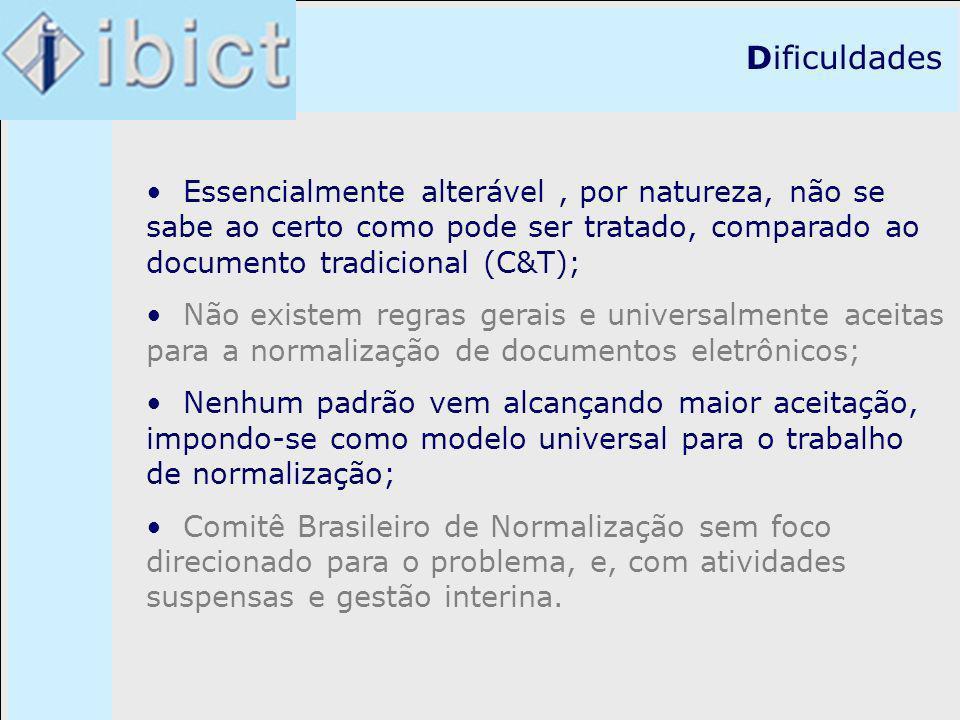 Dificuldades Essencialmente alterável , por natureza, não se sabe ao certo como pode ser tratado, comparado ao documento tradicional (C&T);