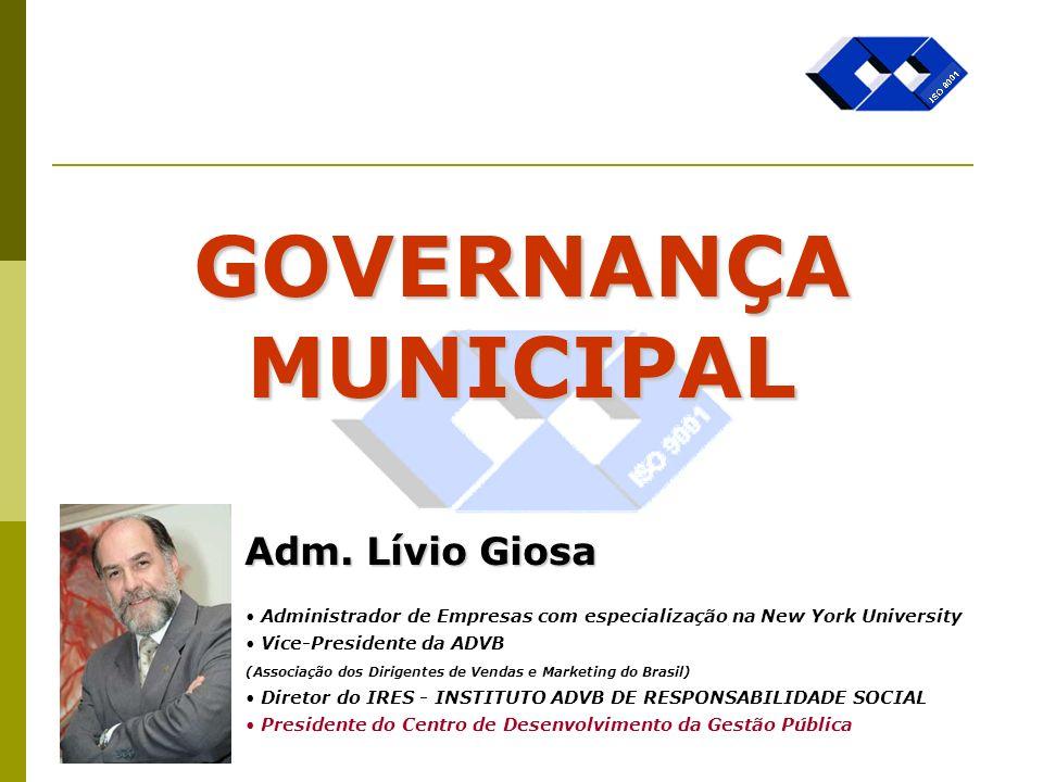 GOVERNANÇA MUNICIPAL Adm. Lívio Giosa