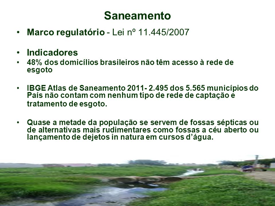 Saneamento Marco regulatório - Lei nº 11.445/2007 Indicadores