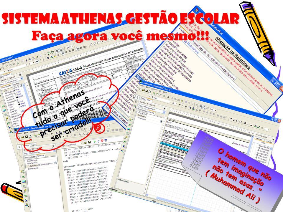 Com o Athenas tudo o que você precisar poderá ser criado!!!