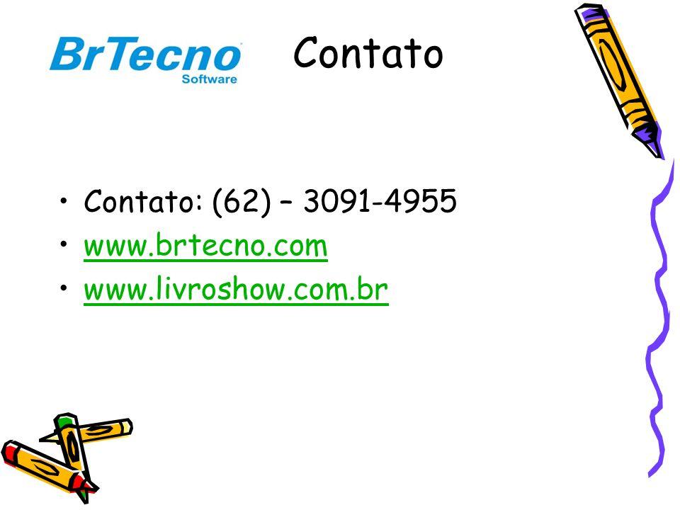 Contato Contato: (62) – 3091-4955 www.brtecno.com www.livroshow.com.br