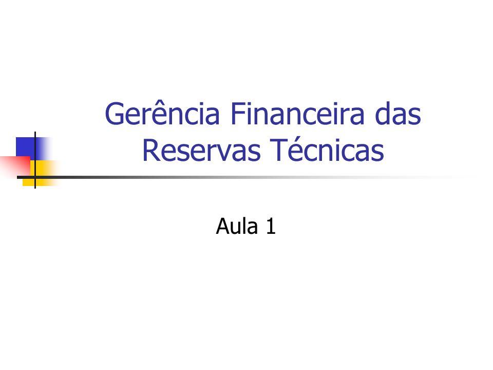 Gerência Financeira das Reservas Técnicas