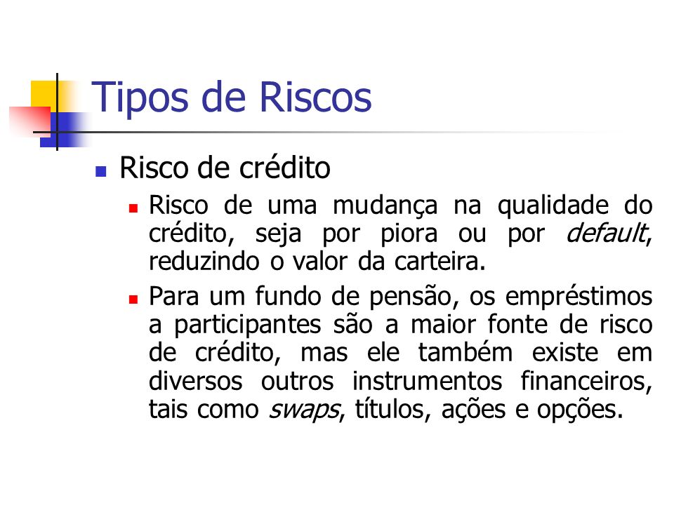 Tipos de Riscos Risco de crédito