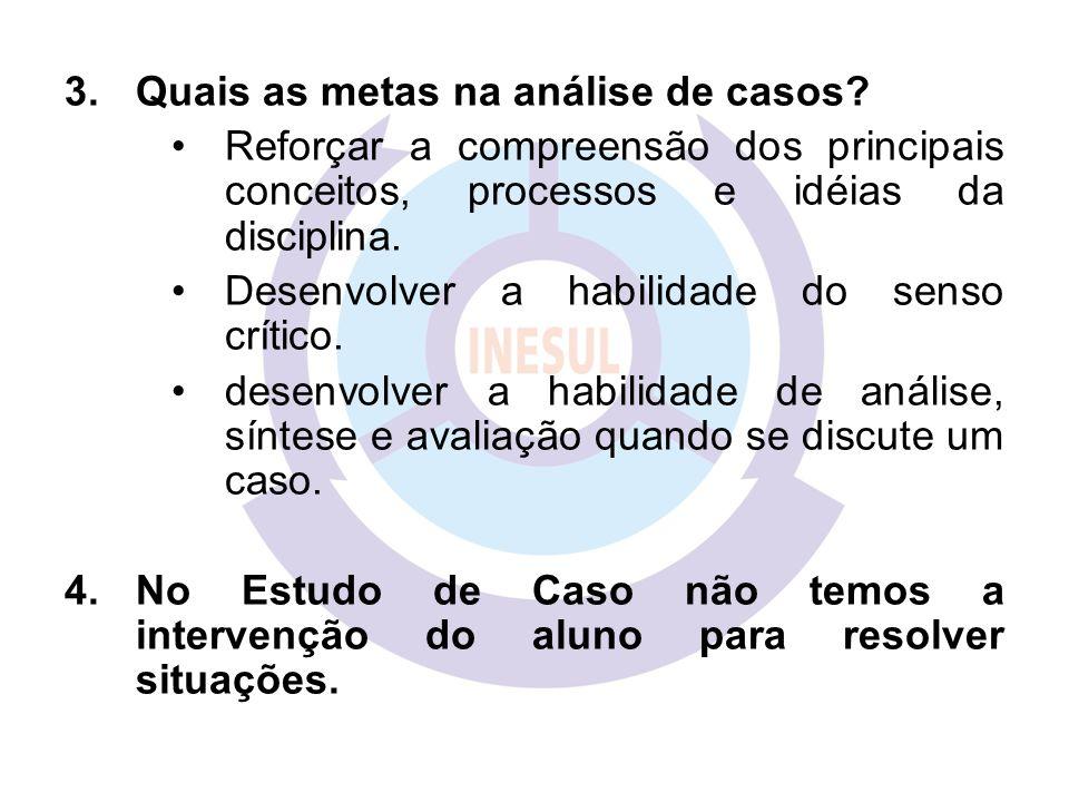 Quais as metas na análise de casos