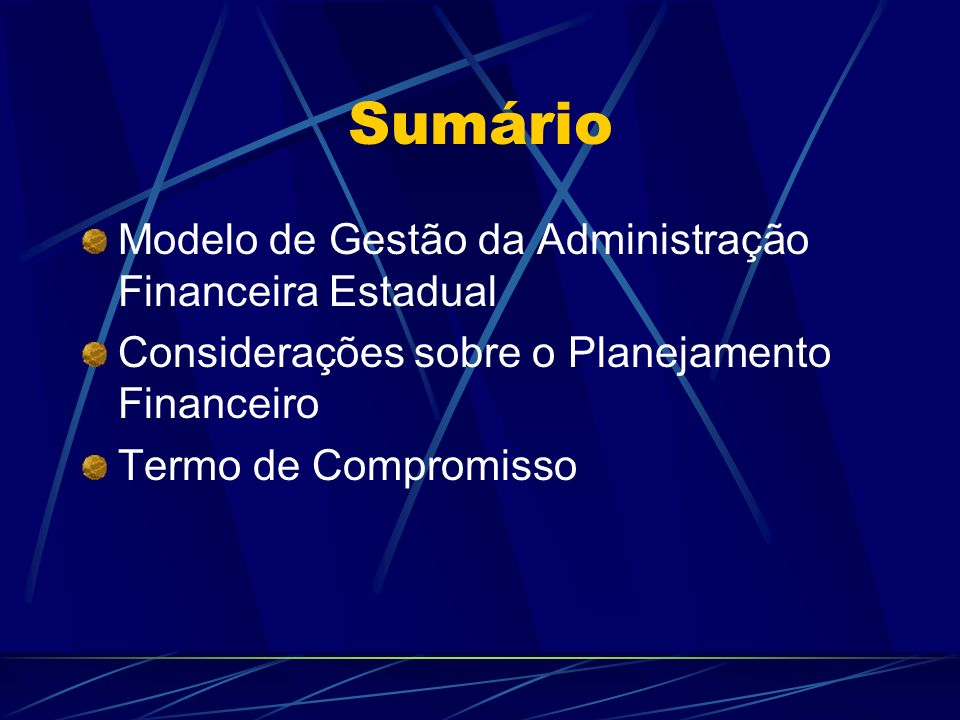 Sumário Modelo de Gestão da Administração Financeira Estadual