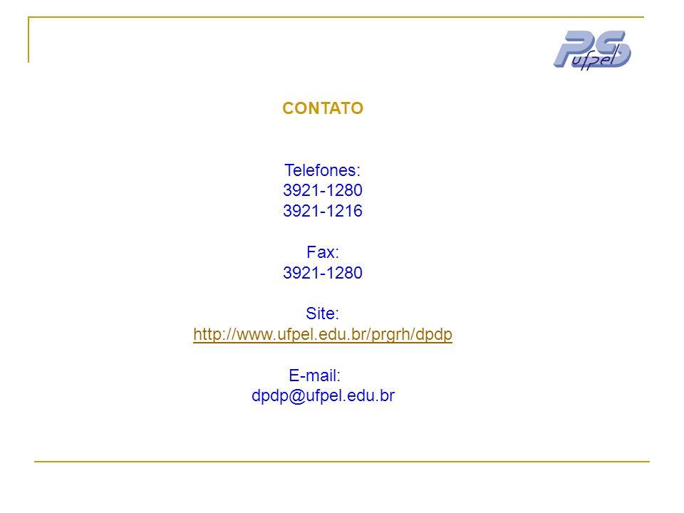 CONTATO Telefones: 3921-1280. 3921-1216. Fax: Site: http://www.ufpel.edu.br/prgrh/dpdp. E-mail: