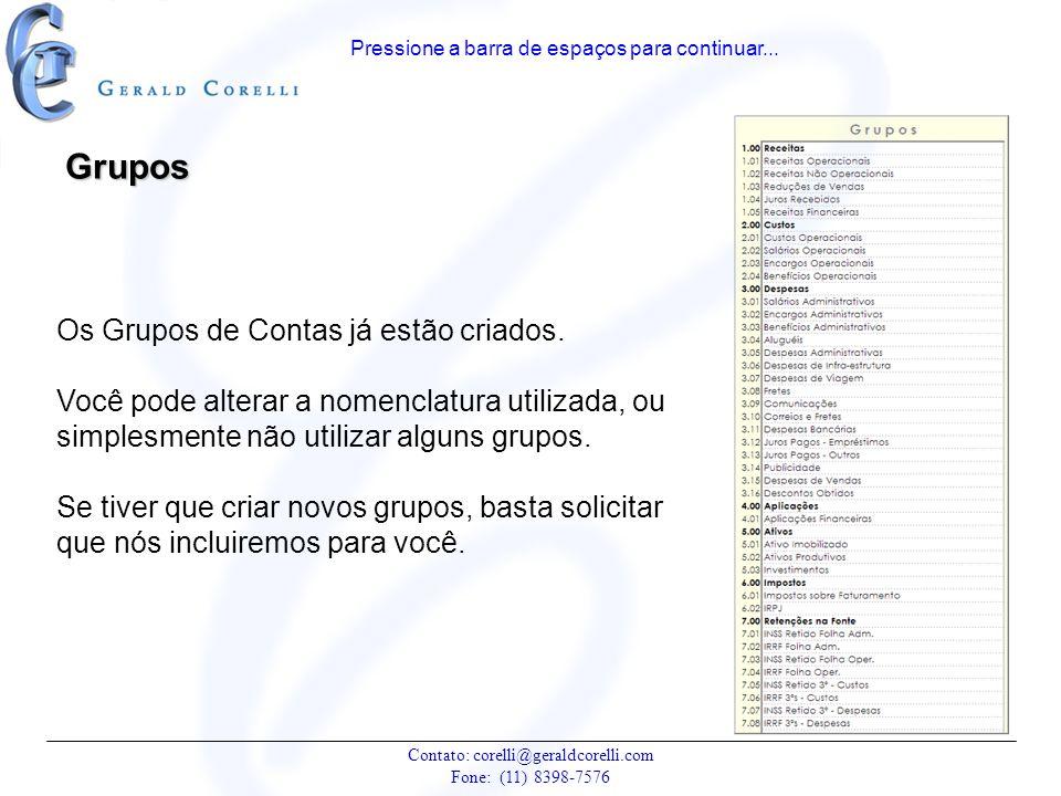 Grupos Os Grupos de Contas já estão criados.