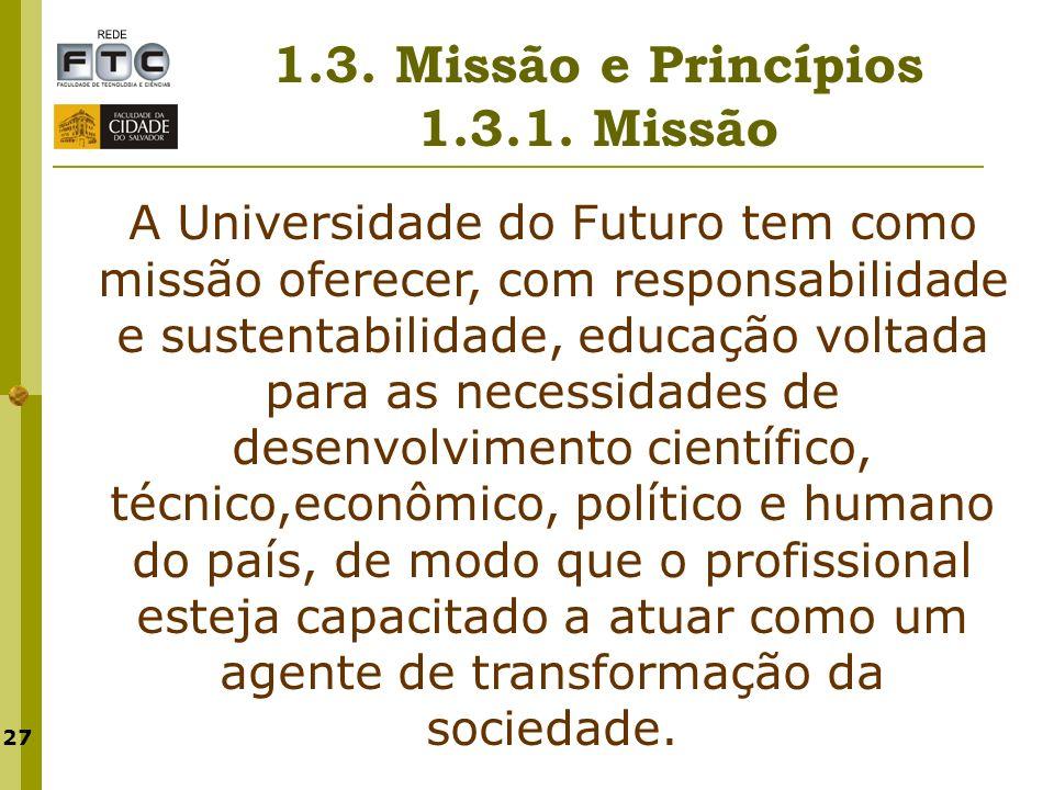 1.3. Missão e Princípios 1.3.1. Missão