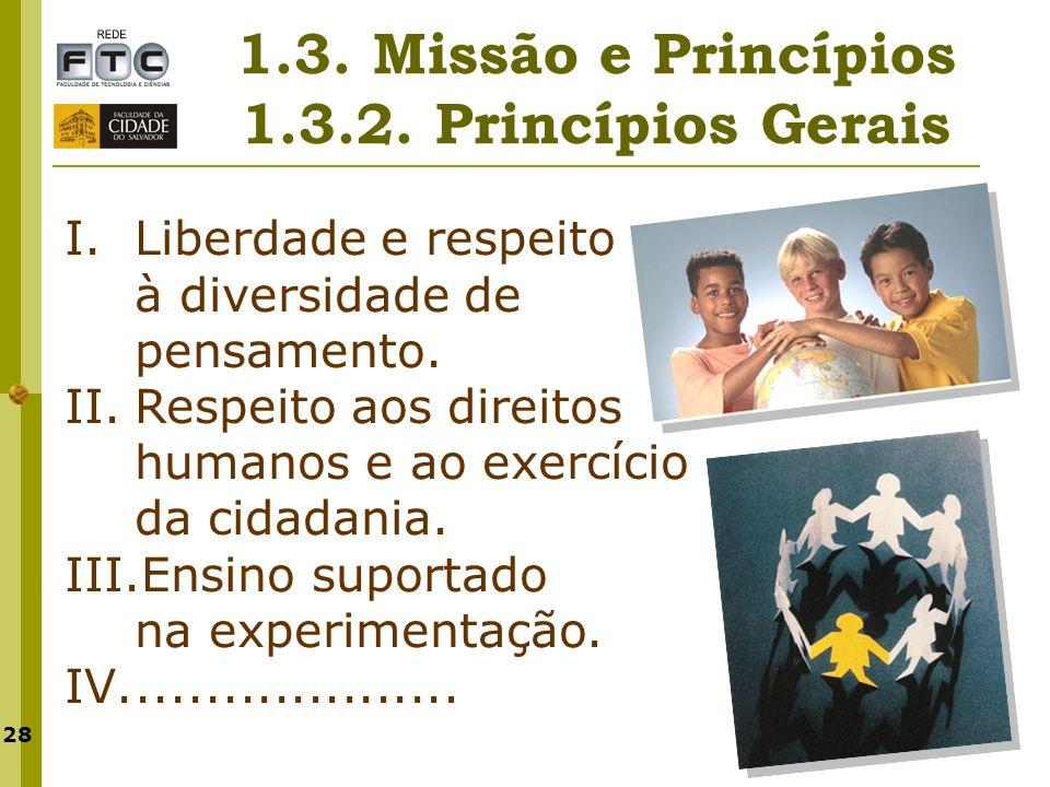 1.3. Missão e Princípios 1.3.2. Princípios Gerais