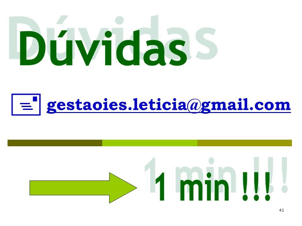Dúvidas  gestaoies.leticia@gmail.com 1 min !!!
