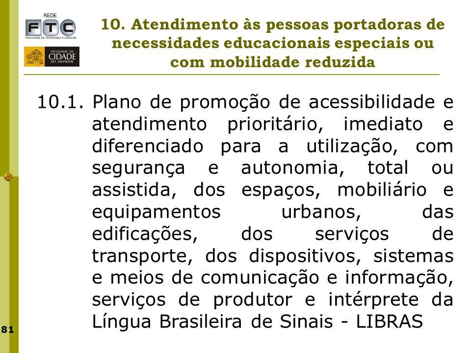 10. Atendimento às pessoas portadoras de necessidades educacionais especiais ou com mobilidade reduzida