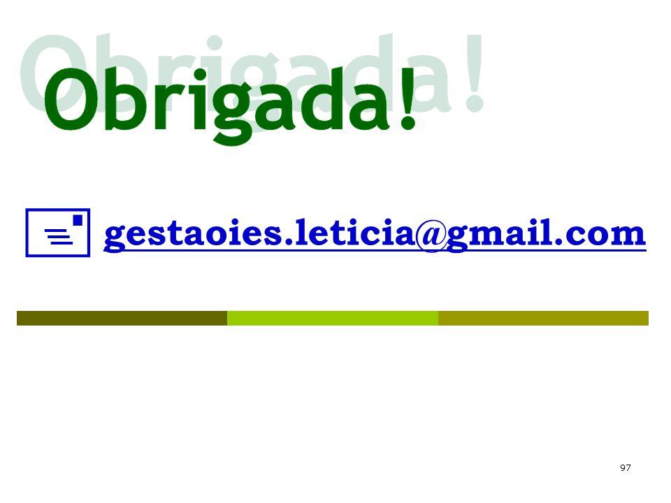 Obrigada!  gestaoies.leticia@gmail.com