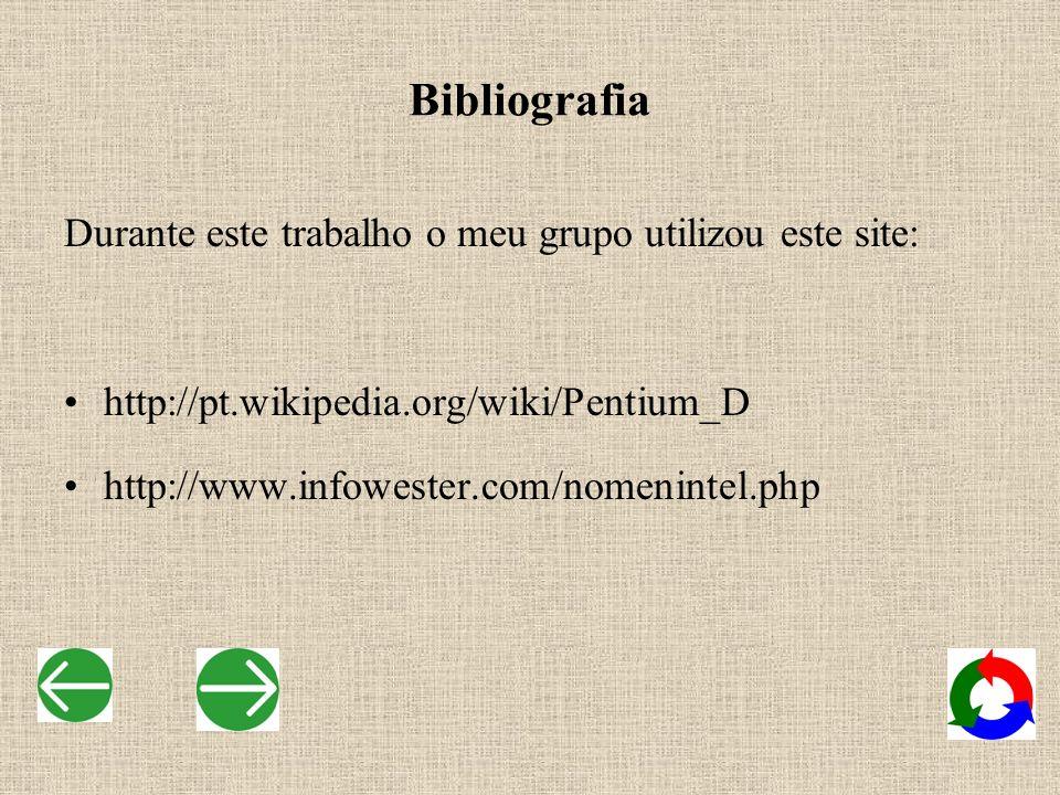 Bibliografia Durante este trabalho o meu grupo utilizou este site: