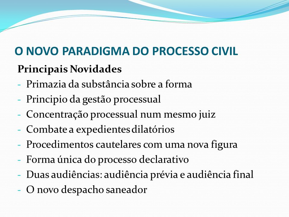 O NOVO PARADIGMA DO PROCESSO CIVIL
