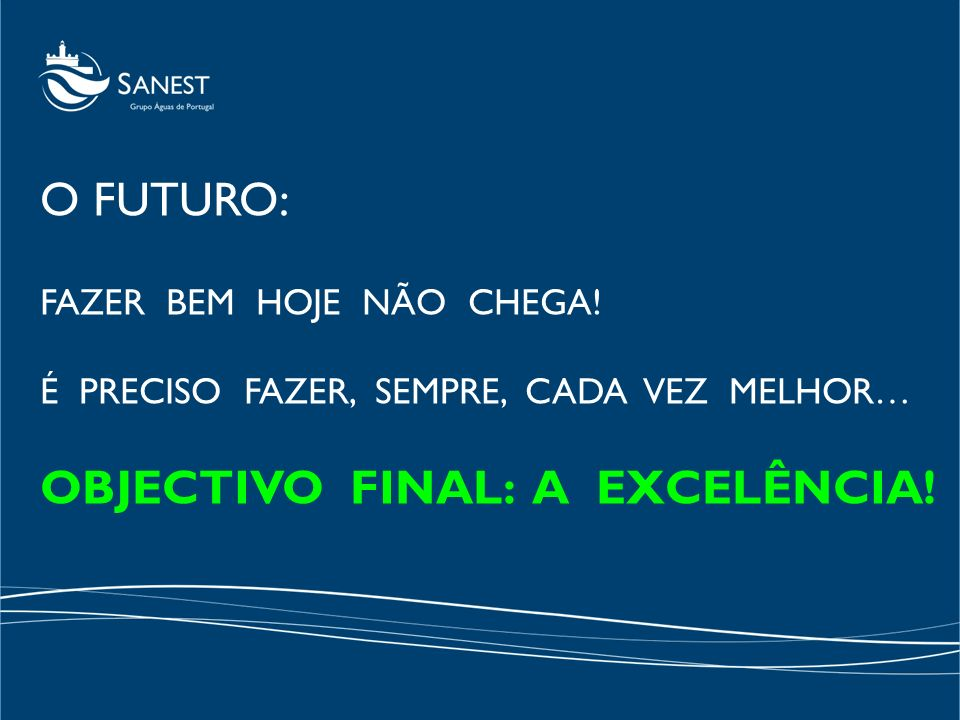 OBJECTIVO FINAL: A EXCELÊNCIA!