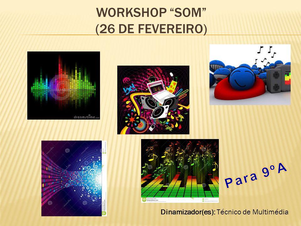Workshop Som (26 de fevereiro)