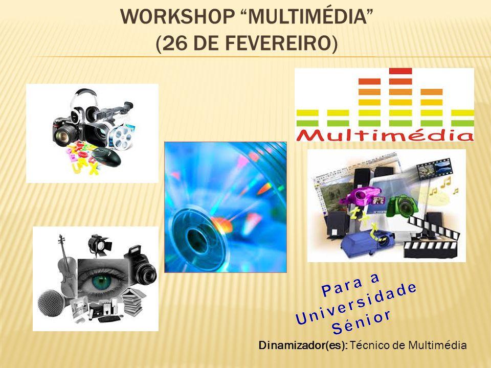 Workshop Multimédia (26 de fevereiro)