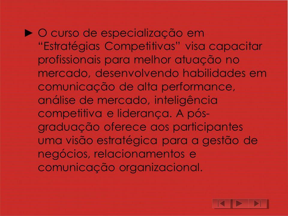O curso de especialização em Estratégias Competitivas visa capacitar profissionais para melhor atuação no mercado, desenvolvendo habilidades em comunicação de alta performance, análise de mercado, inteligência competitiva e liderança. A pós-graduação oferece aos participantes uma visão estratégica para a gestão de negócios, relacionamentos e comunicação organizacional.