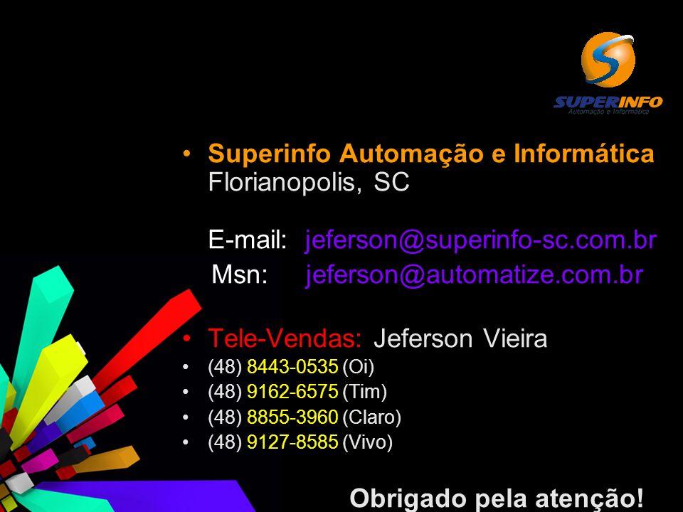 Msn: jeferson@automatize.com.br Tele-Vendas: Jeferson Vieira