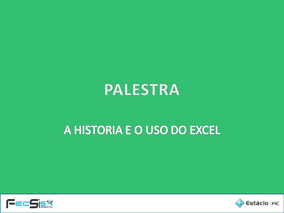 A HISTORIA E O USO DO EXCEL