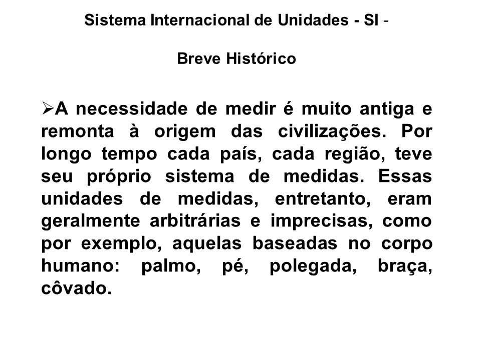 Sistema Internacional de Unidades - SI - Breve Histórico