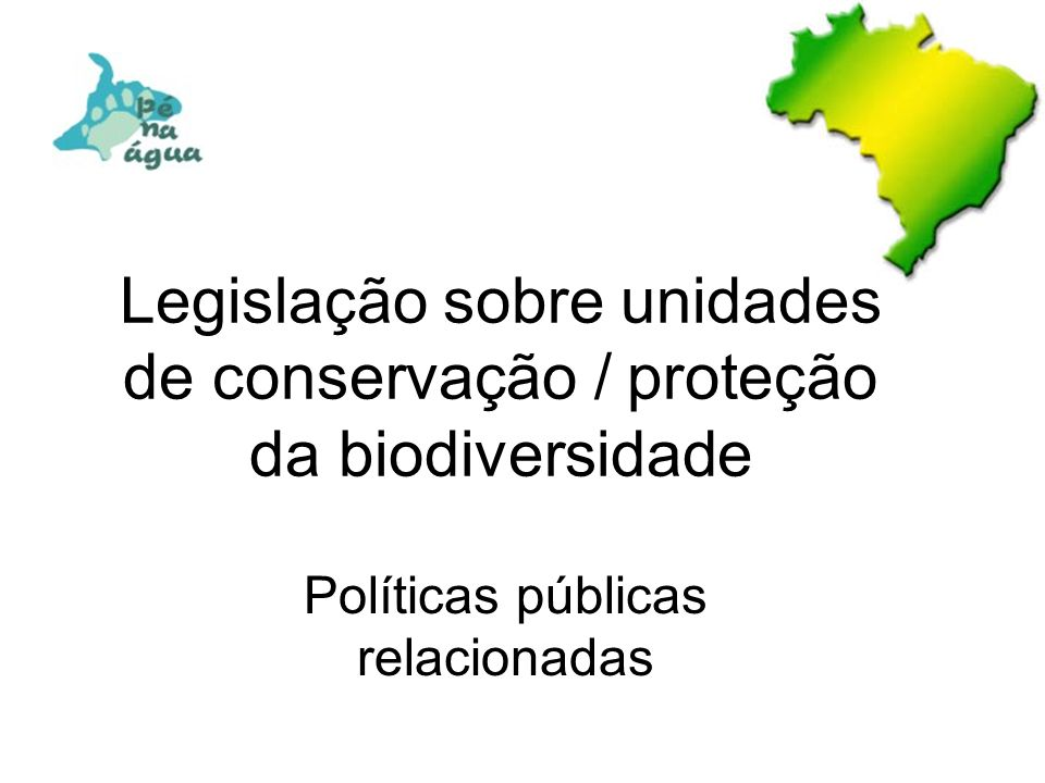 Legislação sobre unidades de conservação / proteção da biodiversidade
