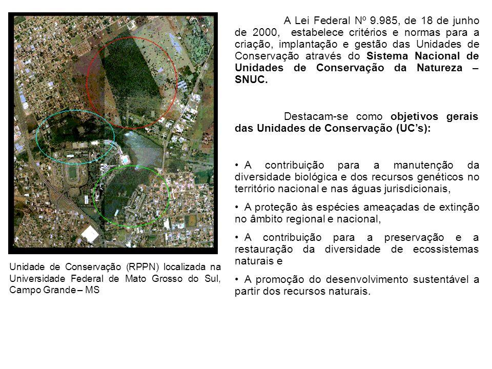 Destacam-se como objetivos gerais das Unidades de Conservação (UC's):