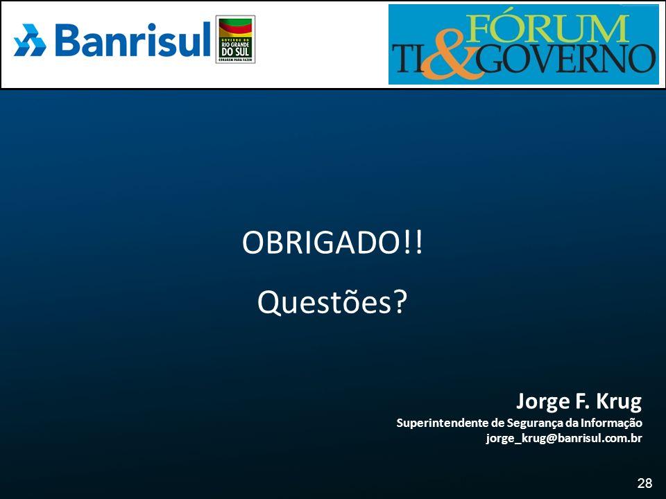 OBRIGADO!! Questões Jorge F. Krug Encerramento