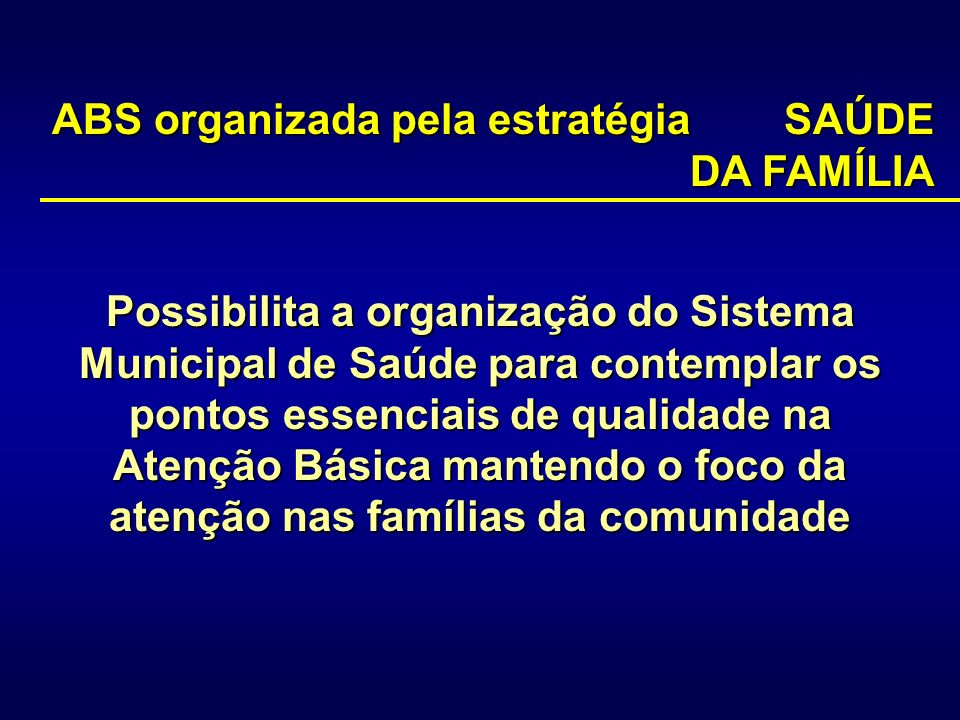ABS organizada pela estratégia SAÚDE DA FAMÍLIA