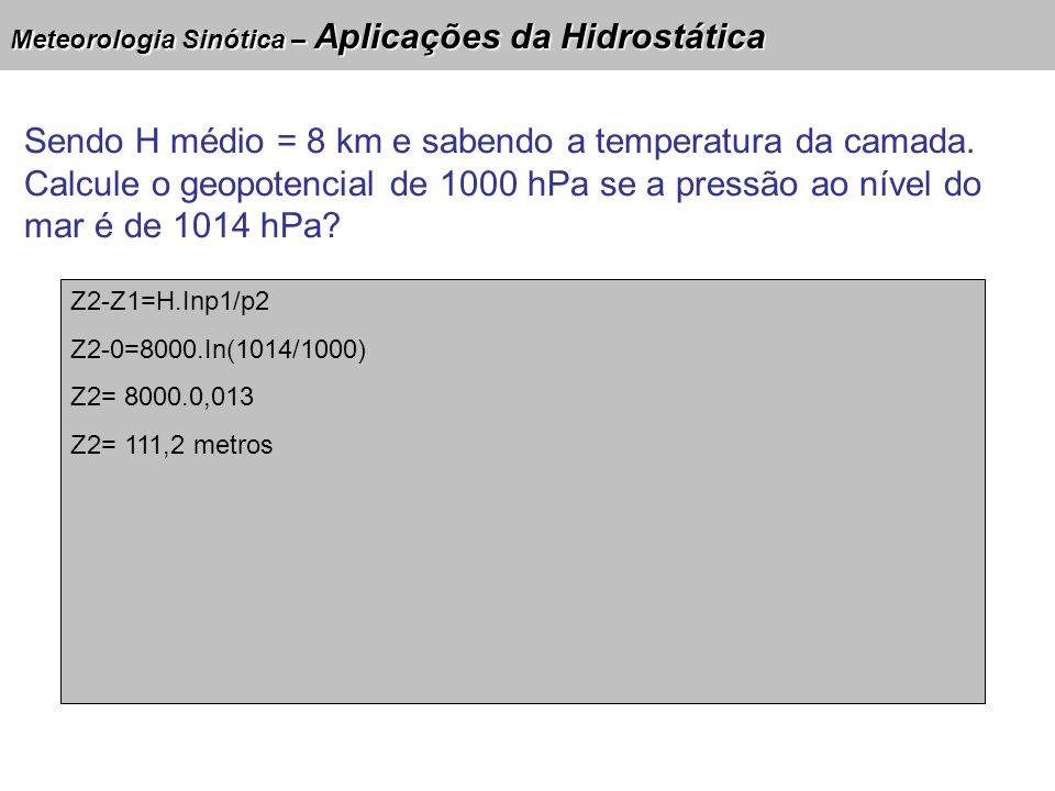 Meteorologia Sinótica – Aplicações da Hidrostática