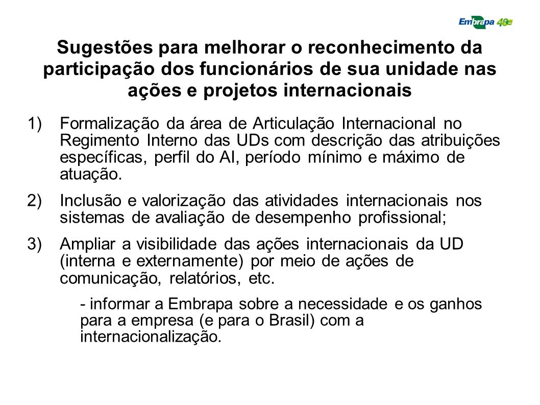 Sugestões para melhorar o reconhecimento da participação dos funcionários de sua unidade nas ações e projetos internacionais