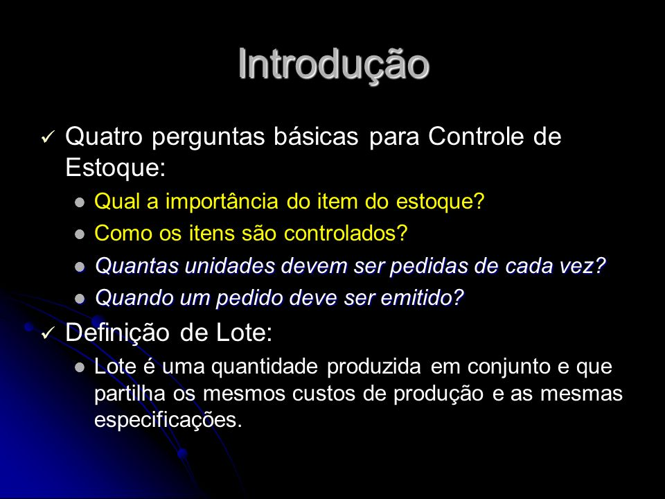 Introdução Quatro perguntas básicas para Controle de Estoque: