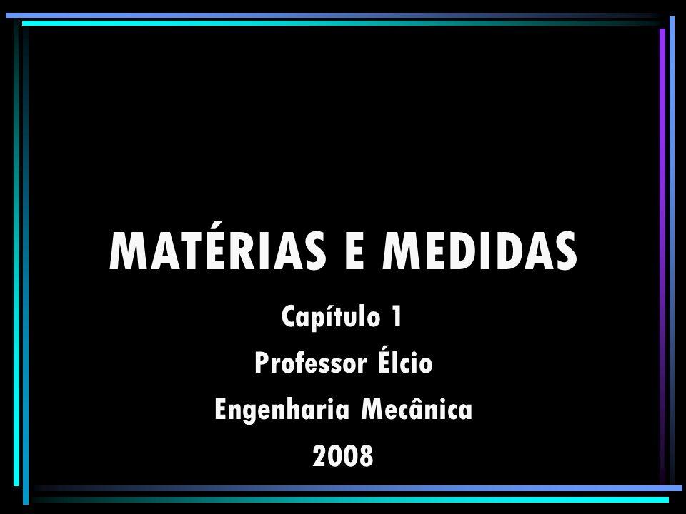 Capítulo 1 Professor Élcio Engenharia Mecânica 2008