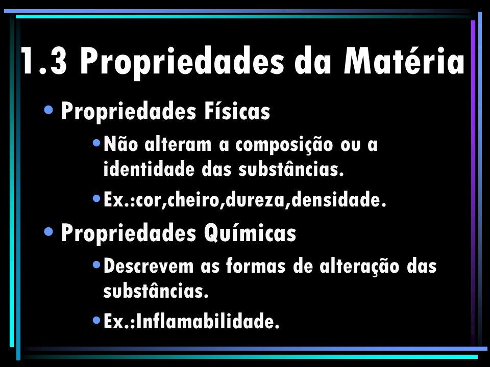 1.3 Propriedades da Matéria