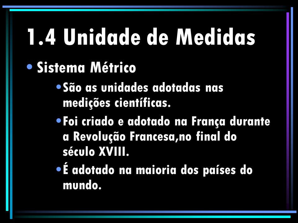 1.4 Unidade de Medidas Sistema Métrico