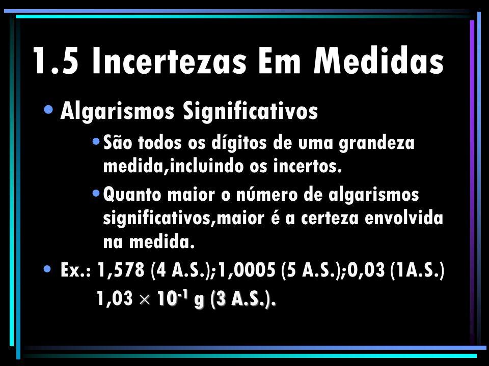 1.5 Incertezas Em Medidas Algarismos Significativos