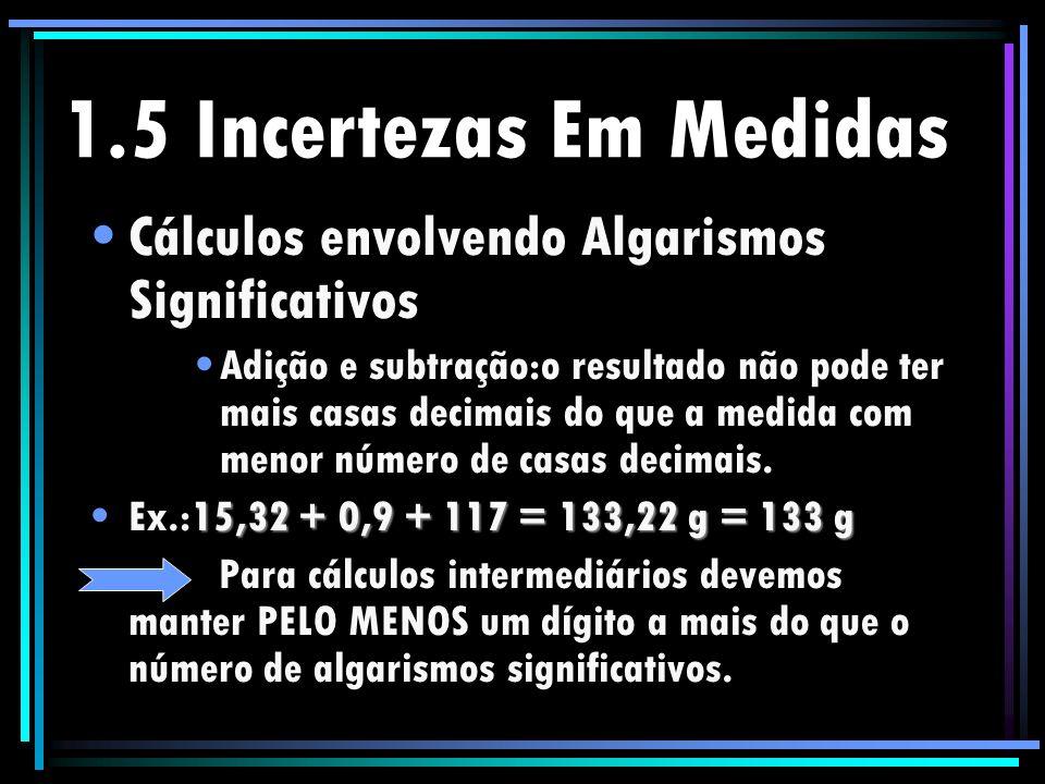 1.5 Incertezas Em Medidas Cálculos envolvendo Algarismos Significativos.
