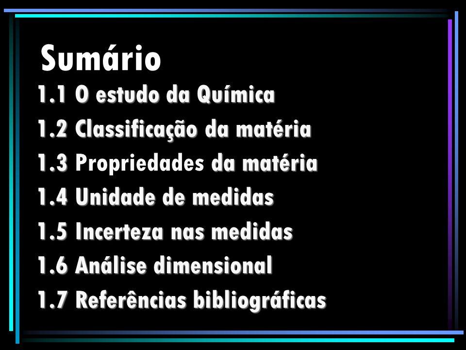 Sumário 1.1 O estudo da Química 1.2 Classificação da matéria
