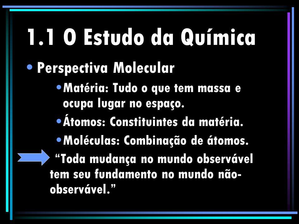 1.1 O Estudo da Química Perspectiva Molecular
