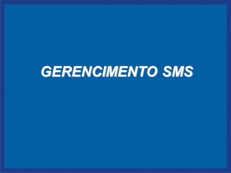 GERENCIMENTO SMS