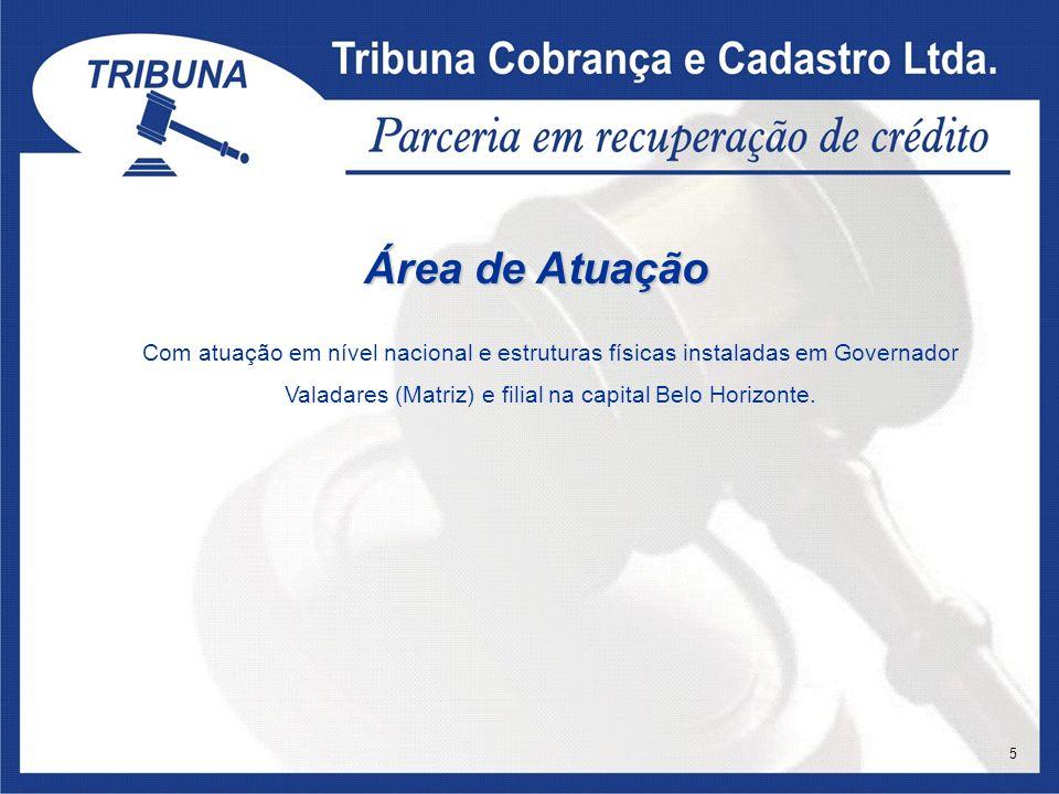 Área de Atuação Com atuação em nível nacional e estruturas físicas instaladas em Governador Valadares (Matriz) e filial na capital Belo Horizonte.