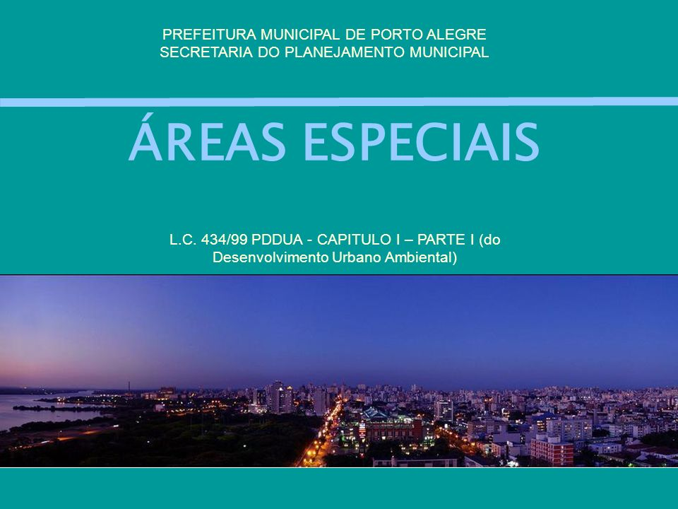 ÁREAS ESPECIAIS PREFEITURA MUNICIPAL DE PORTO ALEGRE